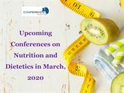 Upcoming Conferences on Nutrition and Dietetics in March, 2020