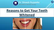 Why Should You Get Your Teeth Whitened?