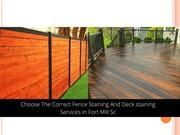 Fence Staining And Deck staining Services In Fort Mill Sc