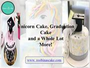 Unicorn Cake, Graduation Cake and a Whole Lot More!
