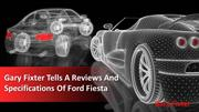 Gary Fixter Tells A Reviews And Specifications Of Ford Fiesta
