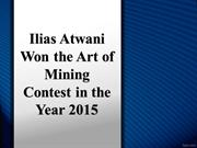 Ilias Atwani Won the Art of Mining Contest in the Year 2015