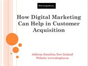 How Digital Marketing Can Help in Customer Acquisition