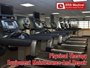 The Pros of Physical Therapy Equipment Maintenance and Repair  ERS Med