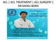 ACL   ACL TREATMENT  ACL SURGERY  DR MANU BORA