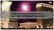 Why the Venue of your Event is Important for Making it Successful