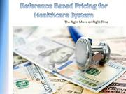 Reference Based Pricing for Healthcare System : The Right Move