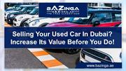 Selling your Used Car in Dubai Increase its Value Before you Do