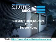 Security Roller Shutters For a Secure Home