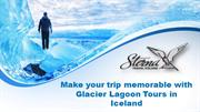 Make your trip memorable with Glacier Lagoon Tours in Iceland