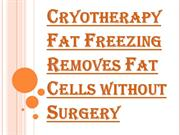 Cryotherapy Fat Freezing and Overall Weight Reduction