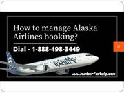 How to Manage Alaska airlines booking?