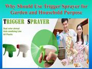 Why Should Use Trigger Sprayer for Garden and Household Purpose