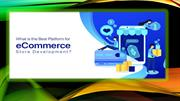 What is the Best Platform for eCommerce Store Development