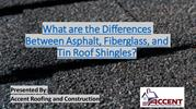 What are the Differences Between Asphalt, Fiberglass, and Tin Roof Shi