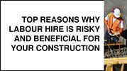 Top Reasons Why Labour Hire Is Risky And Beneficial For Your Construct