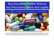 Buy Oxycodone Online Without Any Prescription Safely And