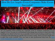 How Do Los Angeles Event Companies Make Events Successful
