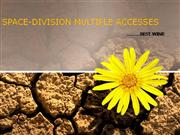SPACE-DIVISION MULTIPLE ACCESSES