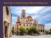 Top 4 Tips to Travel Europe Safely by Paying Less