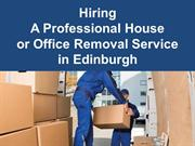 Hiring A Professional House or Office Removal Service in Edinburgh