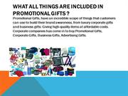 What all things are included in Promotional gifts