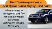 Used Volkswagen Cars – Best Option When Buying Used Cars