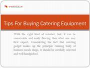 Tips For Buying Catering Equipment