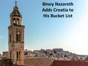 Binoy Nazareth Adds Croatia to His Bucket List