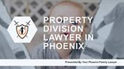 Property division lawyer in phoenix