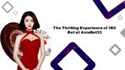 The Thrilling Experience of IBC Bet at AsiaBet33
