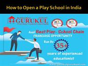 How to open a Play School by Best Play School Franchise