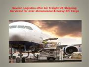 Saveon Logistics offer Air Freight UK Shipping Services! for over-dime
