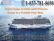 Enjoy Cruise to Chile with Princess Cruise in a Trouble-Free Way