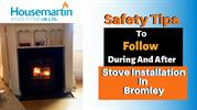Safety Tips To Follow During And After Stove Installation In Bromley