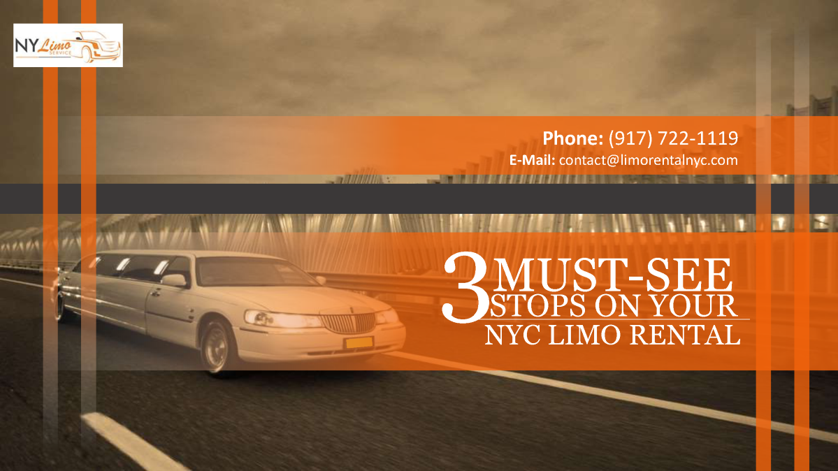 3 Must-See Stops on Your NYC Limo Rental |authorSTREAM