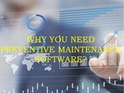 Reasons why you need preventive maintenance software