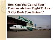 How Can You Cancel Your Frontier Airlines Flight Tickets ?