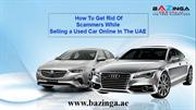 How To Get Rid Of Scammers While Selling a Used Car Online In The UAE