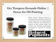 Get Tempera Grounds Online | Gesso for Oil Painting | Natural Pigments