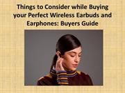 Things to Consider while Buying Perfect Wireless Earphones