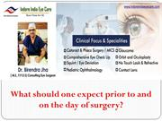 What should one expect prior to and on the day of surgery?