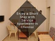 Enjoy AShort Stay with Service Apartment in Chennai