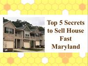Top 5 Secrets to Sell House Fast Maryland