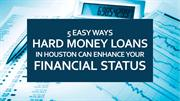 5 Easy Ways Hard Money Loans In Houston Can Enhance Your Financial Sta