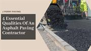 4 Essential Qualities Of An Asphalt Paving Contractor