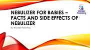 Nebulizer for Babies – Facts and Side Effects ppt