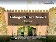 LohaGarh Fort Jaipur | Weekend Getaways in Jaipur
