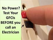 No Power? Test Your GFCIs BEFORE you call an Electrician