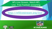 NFL Live Stream. Watch NFL Live. Free Football streaming